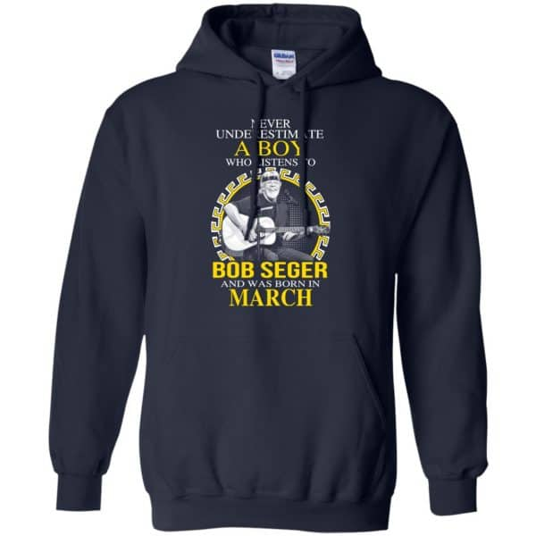 A Boy Who Listens To Bob Seger And Was Born In March T-Shirts, Hoodie, Tank Apparel