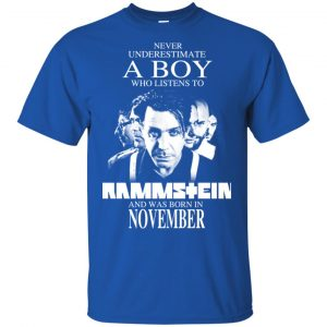 A Boy Who Listens To Rammstein And Was Born In November T-Shirts, Hoodie, Tank