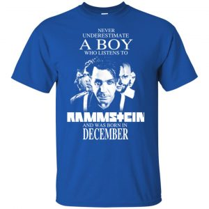 A Boy Who Listens To Rammstein And Was Born In December T-Shirts, Hoodie, Tank