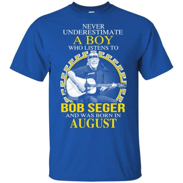 A Boy Who Listens To Bob Seger And Was Born In August T-Shirts, Hoodie, Tank Apparel