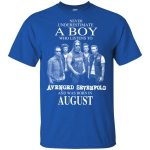 A Boy Who Listens To Avenged Sevenfold And Was Born In August T-Shirts, Hoodie, Tank Apparel
