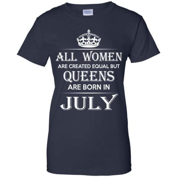 All Women Are Created Equal But Queens Are Born In July T-Shirts, Hoodie, Tank
