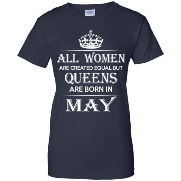All Women Are Created Equal But Queens Are Born In May T-Shirts, Hoodie, Tank Apparel