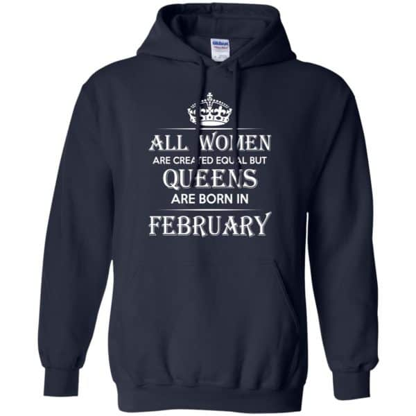 All Women Are Created Equal But Queens Are Born In February T-Shirts, Hoodie, Tank