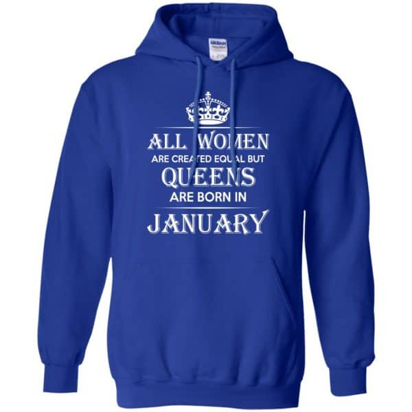 All Women Are Created Equal But Queens Are Born In January T-Shirts, Hoodie, Tank