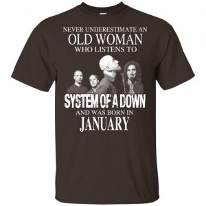 An Old Woman Who Listens To System Of A Down And Was Born In January T-Shirts, Hoodie, Tank Apparel