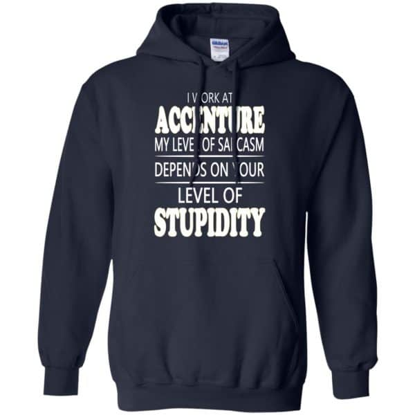 I Work At Accenture My Level Of Sarcasm Depends On Your Level Of Stupidity T-Shirts, Hoodie, Tank