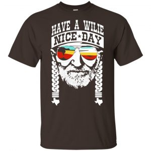 Willie Nelson: Have A Willie Nice Day – Willie Nelson T-Shirts, Hoodie, Tank