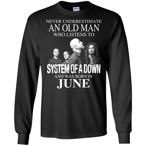 An Old Man Who Listens To System Of A Down And Was Born In June T-Shirts, Hoodie, Tank Apparel 7