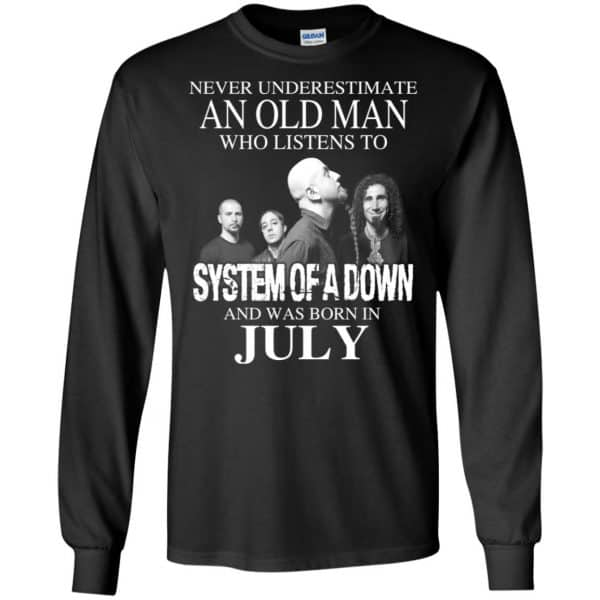 An Old Man Who Listens To System Of A Down And Was Born In July T-Shirts, Hoodie, Tank Apparel 7
