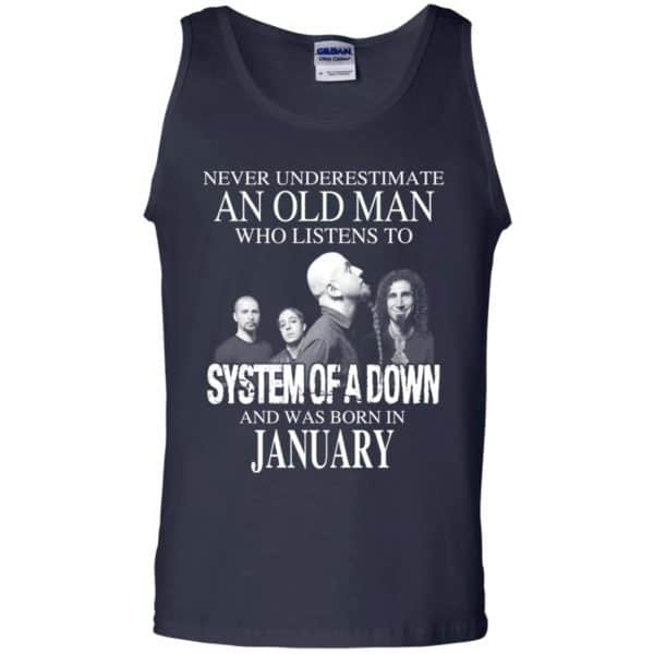 An Old Man Who Listens To System Of A Down And Was Born In January T-Shirts, Hoodie, Tank Apparel 14