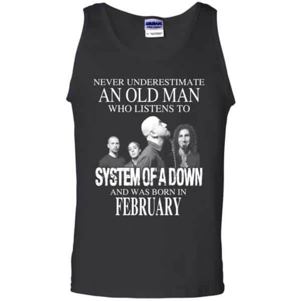 An Old Man Who Listens To System Of A Down And Was Born In February T-Shirts, Hoodie, Tank Apparel 13