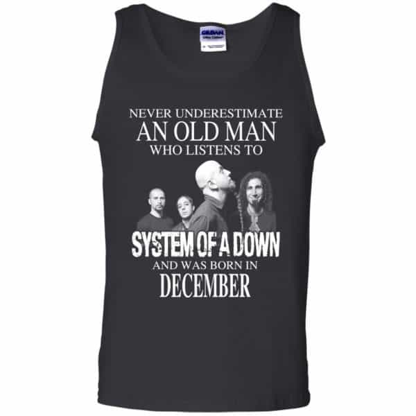 An Old Man Who Listens To System Of A Down And Was Born In December T-Shirts, Hoodie, Tank Apparel 13