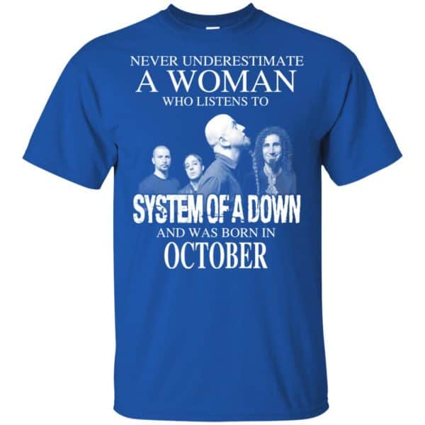 A Woman Who Listens To System Of A Down And Was Born In October T-Shirts, Hoodie, Tank Apparel 5