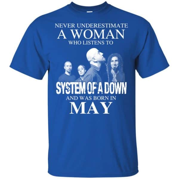 A Woman Who Listens To System Of A Down And Was Born In May T-Shirts, Hoodie, Tank Apparel 5
