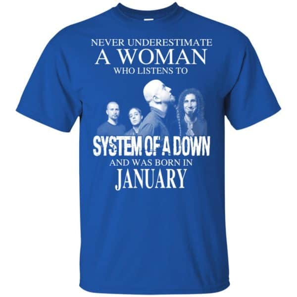 A Woman Who Listens To System Of A Down And Was Born In January T-Shirts, Hoodie, Tank Apparel 5