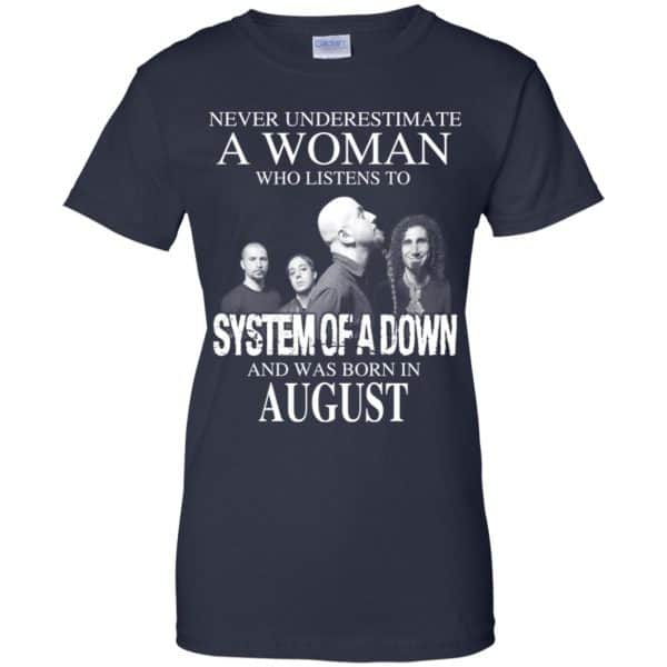 A Woman Who Listens To System Of A Down And Was Born In August T-Shirts, Hoodie, Tank Apparel