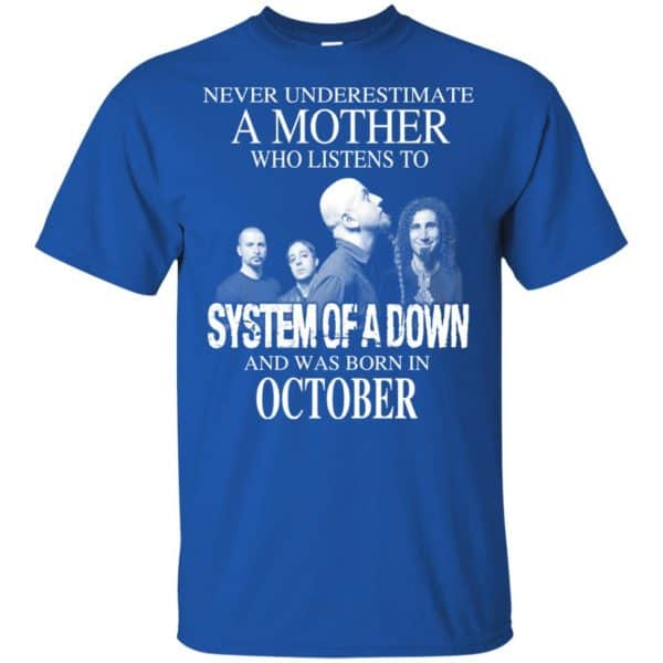 A Mother Who Listens To System Of A Down And Was Born In October T-Shirts, Hoodie, Tank Apparel