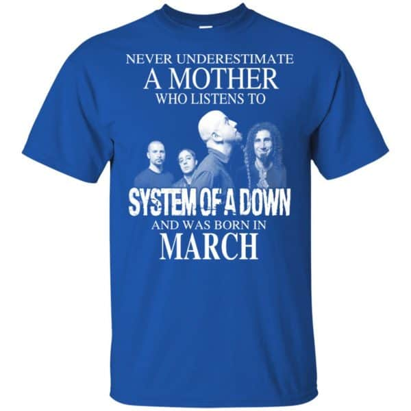 A Mother Who Listens To System Of A Down And Was Born In March T-Shirts, Hoodie, Tank Apparel 5