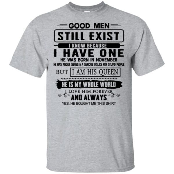 Good Men Still Exist I Have One He Was Born In November T-Shirts, Hoodie, Tank