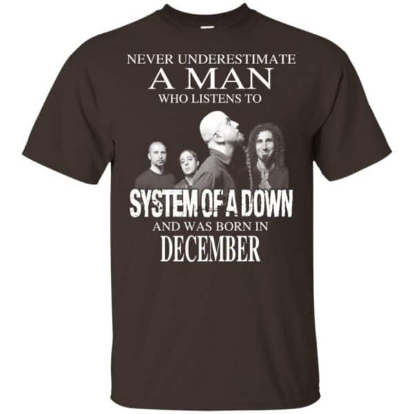 A Man Who Listens To System Of A Down And Was Born In December T-Shirts, Hoodie, Tank