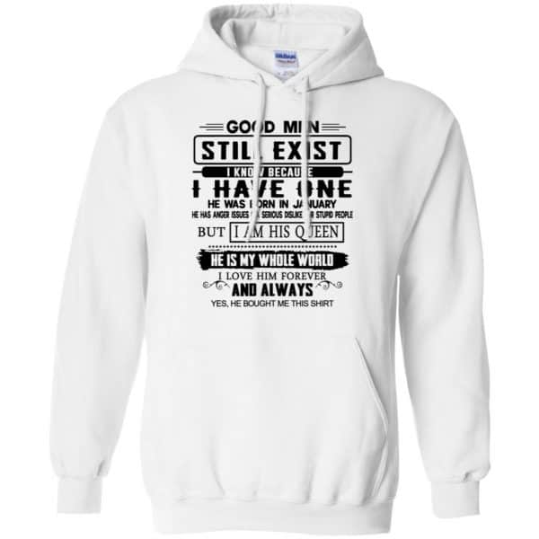 Good Men Still Exist I Have One He Was Born In January T-Shirts, Hoodie, Tank