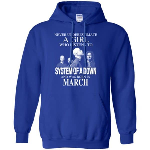 A Girl Who Listens To System Of A Down And Was Born In March T-Shirts, Hoodie, Tank Apparel