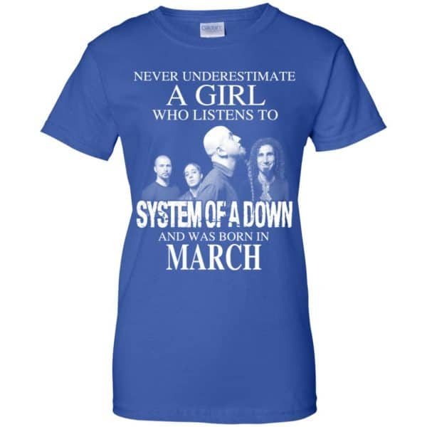 A Girl Who Listens To System Of A Down And Was Born In March T-Shirts, Hoodie, Tank