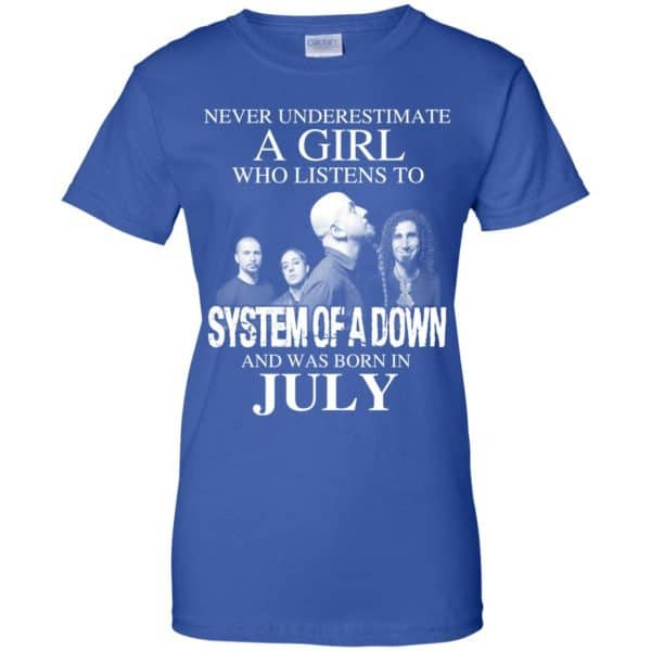 A Girl Who Listens To System Of A Down And Was Born In July T-Shirts, Hoodie, Tank