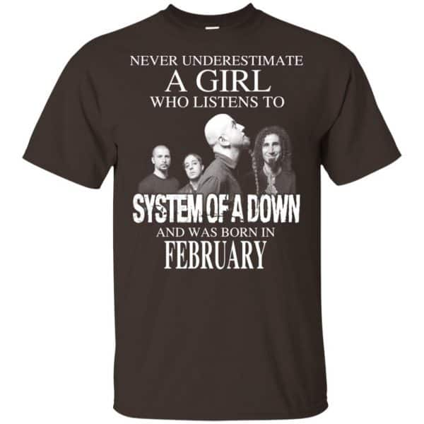 A Girl Who Listens To System Of A Down And Was Born In February T-Shirts, Hoodie, Tank Apparel