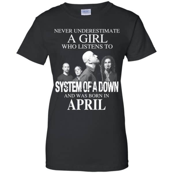 A Girl Who Listens To System Of A Down And Was Born In April T-Shirts, Hoodie, Tank Apparel 11