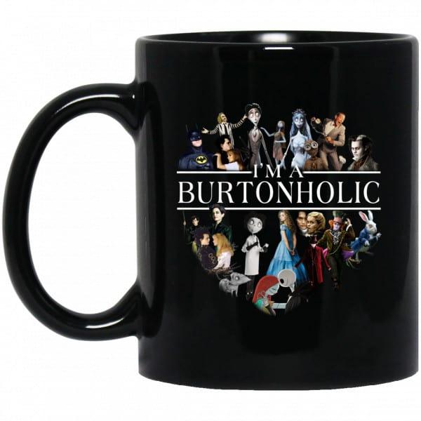I Am A Burtonholic Mug Coffee Mugs