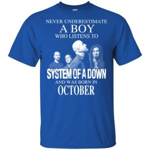 A Boy Who Listens To System Of A Down And Was Born In October T-Shirts, Hoodie, Tank