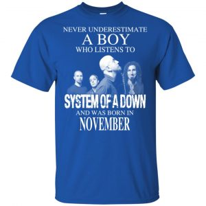 A Boy Who Listens To System Of A Down And Was Born In November T-Shirts, Hoodie, Tank