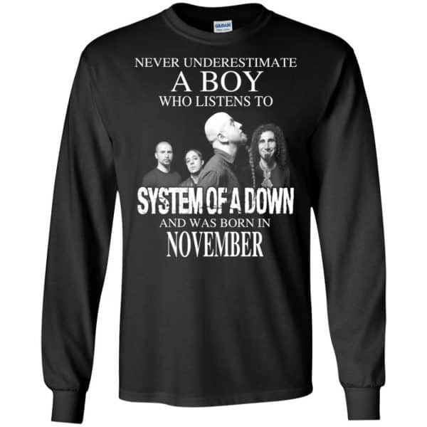 A Boy Who Listens To System Of A Down And Was Born In November T-Shirts, Hoodie, Tank Apparel