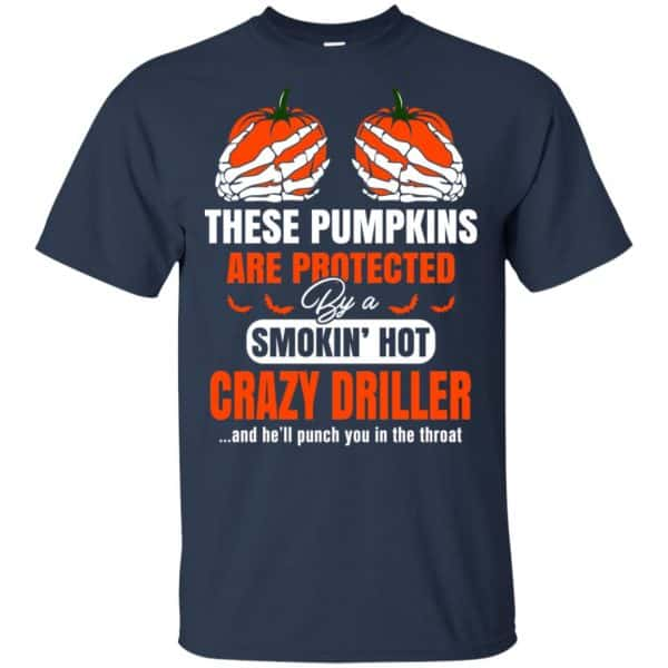 These Pumpkins Are Protected By A Smoking Hot Crazy Driller T-Shirts, Hoodie, Tank Apparel 6