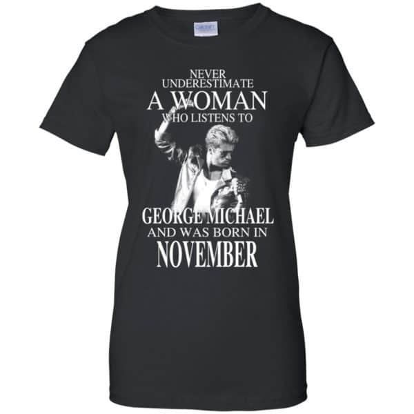 A Woman Who Listens To George Michael And Was Born In November T-Shirts, Hoodie, Tank Apparel