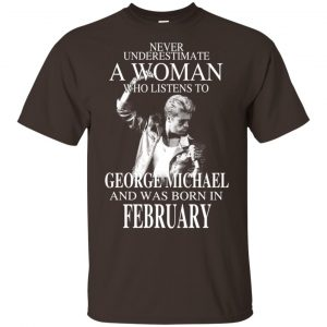 A Woman Who Listens To George Michael And Was Born In February T-Shirts, Hoodie, Tank Apparel 2
