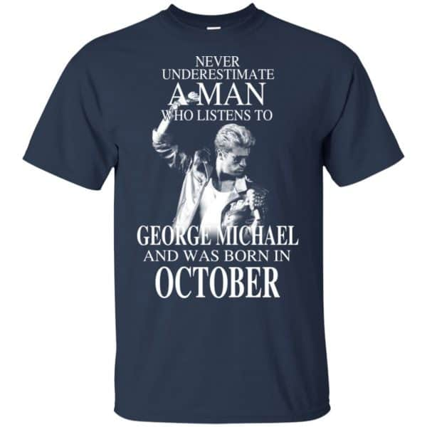 A Man Who Listens To George Michael And Was Born In October T-Shirts, Hoodie, Tank Apparel