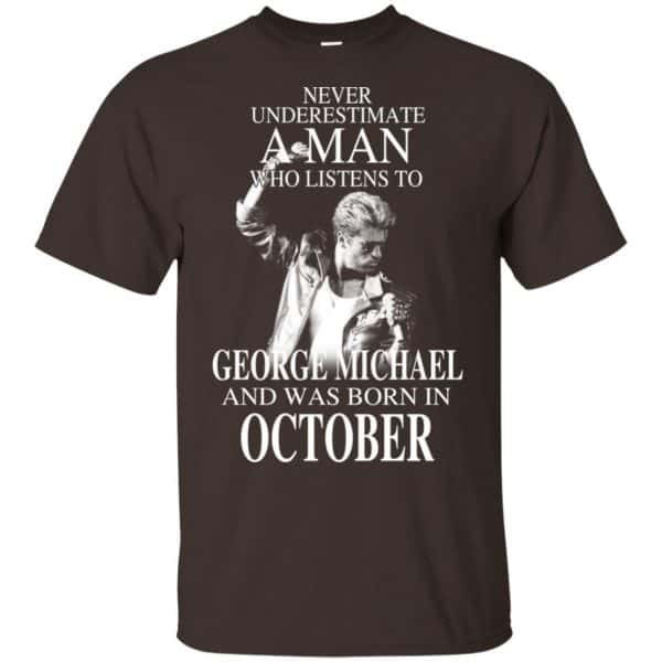 A Man Who Listens To George Michael And Was Born In October T-Shirts, Hoodie, Tank Apparel 6