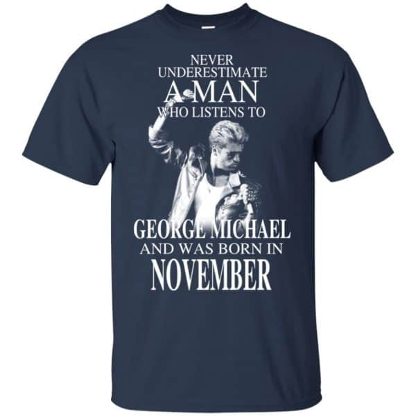 A Man Who Listens To George Michael And Was Born In November T-Shirts, Hoodie, Tank Apparel 5