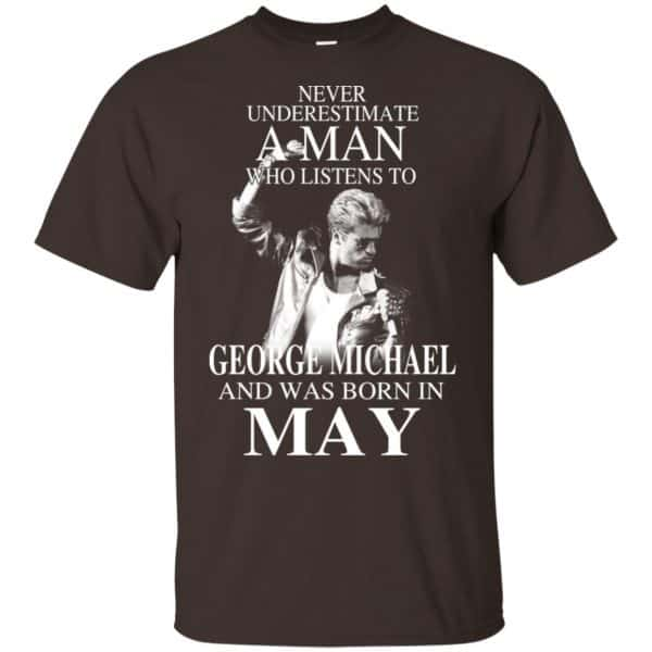 A Man Who Listens To George Michael And Was Born In May T-Shirts, Hoodie, Tank Apparel 6