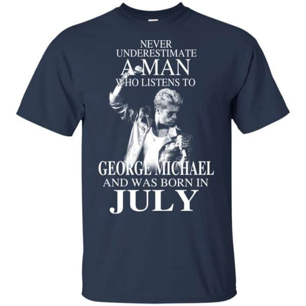 A Man Who Listens To George Michael And Was Born In July T-Shirts, Hoodie, Tank Apparel 5