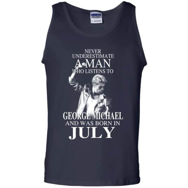A Man Who Listens To George Michael And Was Born In July T-Shirts, Hoodie, Tank Apparel 14