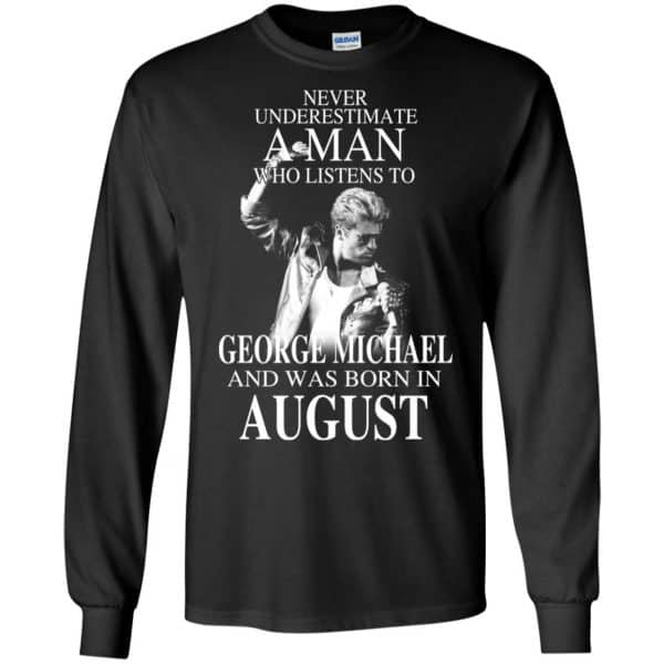 A Man Who Listens To George Michael And Was Born In August T-Shirts, Hoodie, Tank Apparel 7