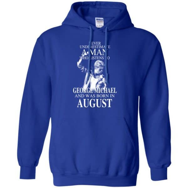 A Man Who Listens To George Michael And Was Born In August T-Shirts, Hoodie, Tank Apparel 12