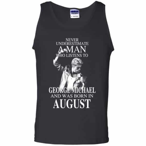 A Man Who Listens To George Michael And Was Born In August T-Shirts, Hoodie, Tank Apparel 13