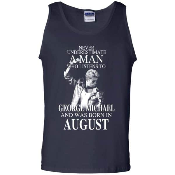 A Man Who Listens To George Michael And Was Born In August T-Shirts, Hoodie, Tank Apparel 14