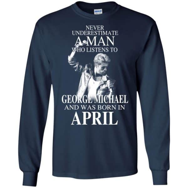 A Man Who Listens To George Michael And Was Born In April T-Shirts, Hoodie, Tank Apparel