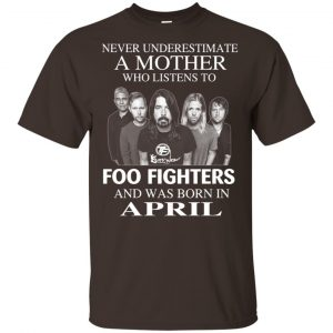 A Mother Who Listens To Foo Fighters And Was Born In April T-Shirts, Hoodie, Tank Apparel 2
